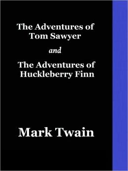 Adventures of Tom Sawyer and Adventures of Huckleberry Finn (Two Children's Classics)