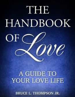 The Handbook Of Love, A Guide To Your Love Life