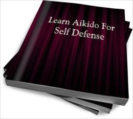 Learn Aikido For Self Defense