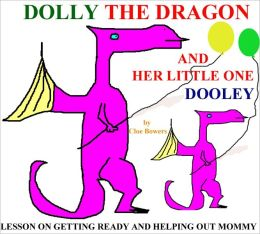 DOLLY and DOOLEY Teach a Lesson to Brush your Teeth, Walk the Dog, Make your Bed and More (A Children's Picture Book)