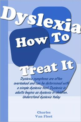 Signs Of Dyslexia And How To Treat It; Dyslexia symptoms are often overlooked and can be determined with a simple dyslexia test. Dyslexia in adults begins as dyslexia in children. Understand dyslexia today