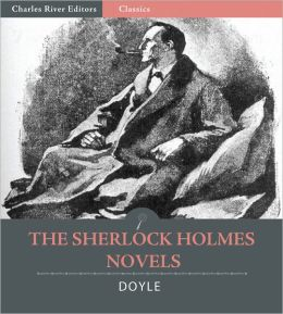 The Sherlock Holmes Novels: A Study in Scarlet, The Sign of the Four, The Hound of the Baskervilles, and The Valley of Fear (Illustrated with TOC and Original Commentary)
