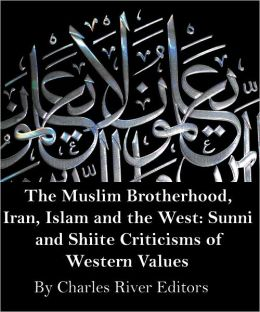 The Muslim Brotherhood and Iran vs. the West: Sunni and Shiite Criticisms of Western Values (Illustrated)