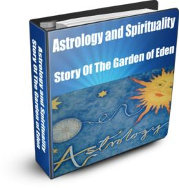 Astrology and Spirituality -Astrology and Spirituality in the Biblical Story of the Garden of Eden