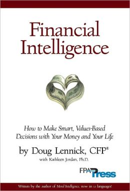 Financial Intelligence: How to Make Smart, Values-Based Decisions with Your Money and Your Life
