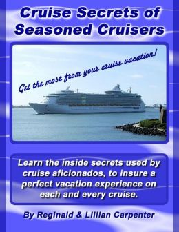 Cruise Secrets of Seasoned Cruisers