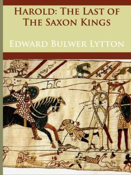 Harold: The Last of the Saxon Kings - (Formatted & Optimized for Nook)