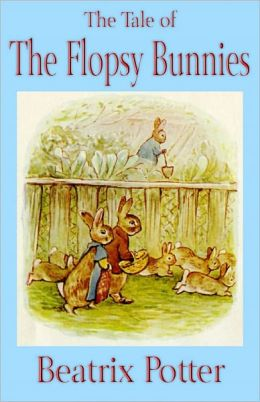 The Tale of The Flopsy Bunnies (A Children's Picture Book)