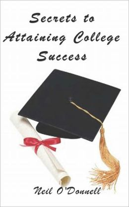 Secrets of Achieving College Success