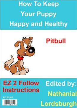 How To Keep Your Pitbull Happy and Healthy