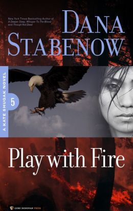 Play with Fire (Kate Shugak Series #5)