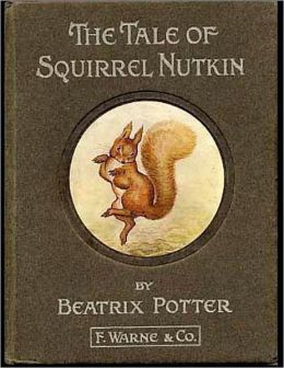 The Tale of Squirrel Nutkin *COLOR ILLUSTRATED* - (Formatted & Optimized for Nook)