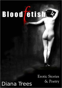 Bloodfetish - Erotic Stories & Poetry