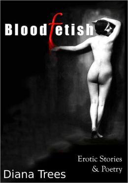 Bloodfetish - Erotic Stories & Poetry