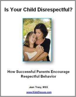 Is Your Child Disrespectful?: How Successful Parents Encourage Respectful Behavior