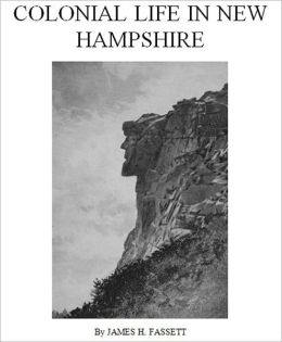 Colonial Life in New Hampshire [Illustrated]