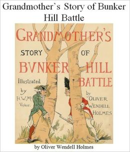 Grandmother's Story of Bunker Hill Battle [Illustrated]