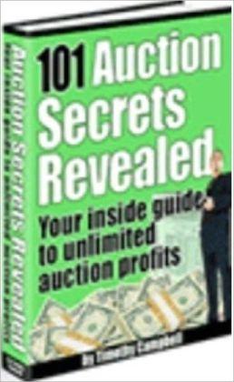 101 Ebay Auction Secrets Revealed - Your Inside Guide to Unlimited Auction Profits