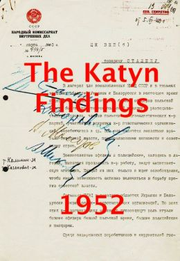 The Katyn Findings 1952: The U.S. Congress investigates the murder of Polish officers and intellectuals by Stalin's order in the spring of 1940