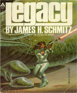 Legacy: A Science Fiction Classic By James H. Schmitz!