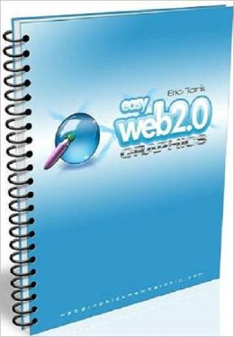 Step-by-Step Easy Web 2.0 Graphics - Basic HTML and Images Guide