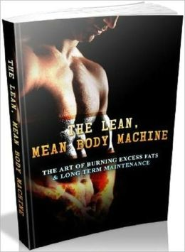 The Lean, Mean Body Machine - Exercise and Fitness Guide ebook