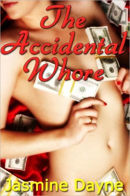 The Accidental Whore (Taboo Erotic Fiction)