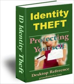 It Pays to Know - Identity Theft - Desktop Reference