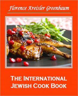 The International Jewish Cook Book; 1600 Recipes [With ATOC]