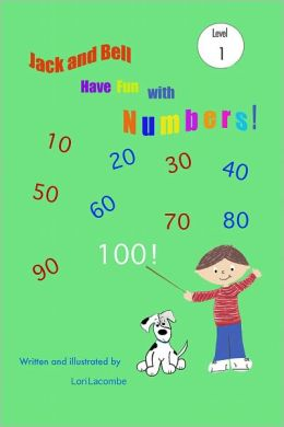 Level (1) Early Reader: JACK AND BELL HAVE FUN WITH NUMBERS! SERIES #8 includes counting, simple math, and word problems