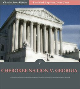 Supreme Court Decisions: Cherokee Nation v. Georgia