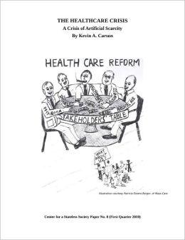 The Healthcare Crisis: A Crisis of Artificial Scarcity
