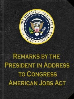 American Jobs Act: Remarks by the President in Address to a Joint Session of Congress