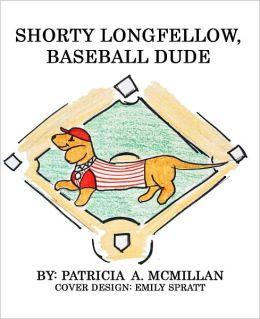 Shorty Longfellow, Baseball Dude