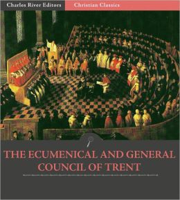 The Ecumenical and the General Council of Trent (Concilium Tridentinum)