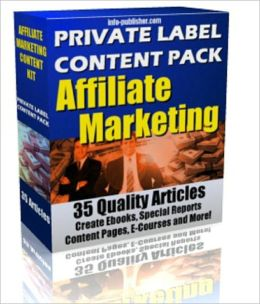 Affiliate Marketing: Create Ebooks, Special Reports, Content Pages, E-Courses and More! (35 Quality Articles)