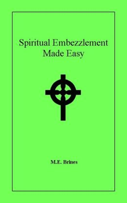 Spiritual Embezzlement Made Easy