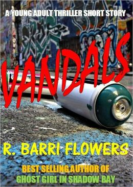 VANDALS (A Young Adult Thriller Short Story)