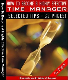 How To Become A Highly Effective Time Manager