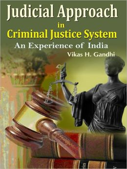 Judicial Approach In Criminal Justice System An Experience Of India