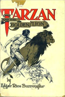 Tarzan Series: Tarzan and the Golden Lion by Edgar Rice Burroughs (Tarzan Classic Books Collection - Book #9 with Original Cover)