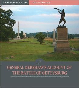 Official Records of the Union and Confederate Armies: General Joseph Kershaw's Account of Gettysburg and the Pennsylvania Campaign (Illustrated)