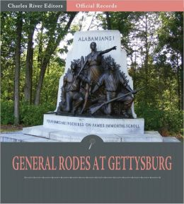 Official Records of the Union and Confederate Armies: General Robert Rodes' Account of Gettysburg and the Pennsylvania Campaign (Illustrated)