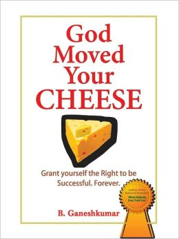 God moved your cheese