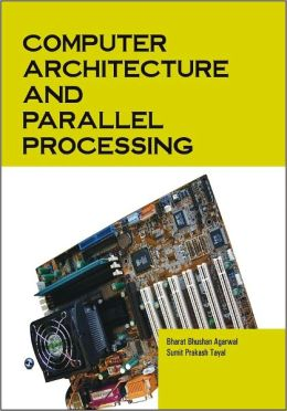 Computer Architecture and Parallel Processing