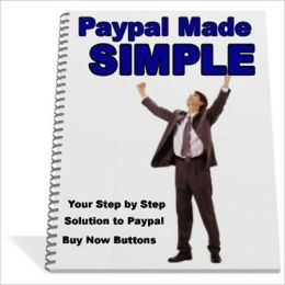 Perfect for Beginners - Step-by-Step Paypal Made Simple