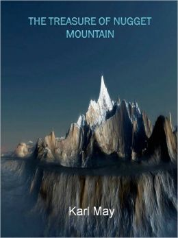 The Treasure of Nugget Mountain w/ Direct link technology (A Western Adventure tale)