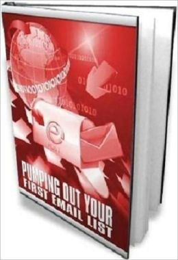 Pumping Out Your Email List Free Chapter