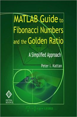 MATLAB Guide to Fibonacci Numbers and the Golden Ratio: A Simplified Approach
