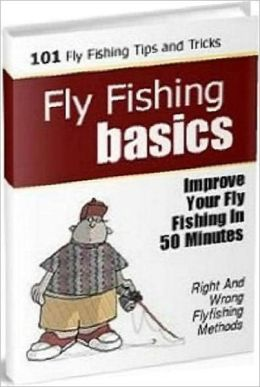 Best Fishing Study Guide eBook - Fly Fishing Basics - Your Fishing Guide eBook ...